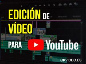 edicion video youtube